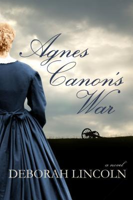 Agnes Cannon's War By Lincoln, Deborah