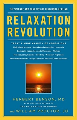 Relaxation Revolution By Benson, Herbert/ Proctor, William